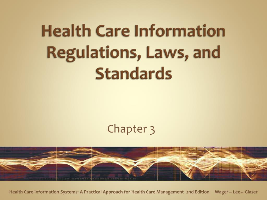 health care information regulations laws and standards l.