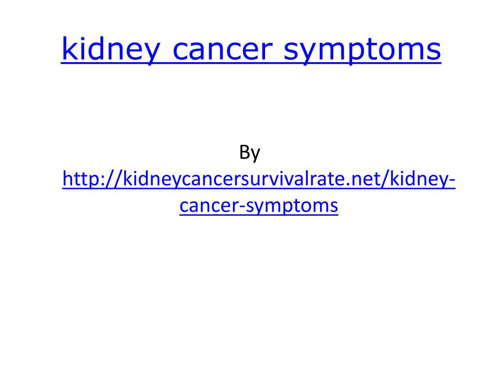 kidney cancer symptoms l.
