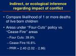 indirect or ecological inference regarding impact of conflict