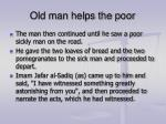 old man helps the poor