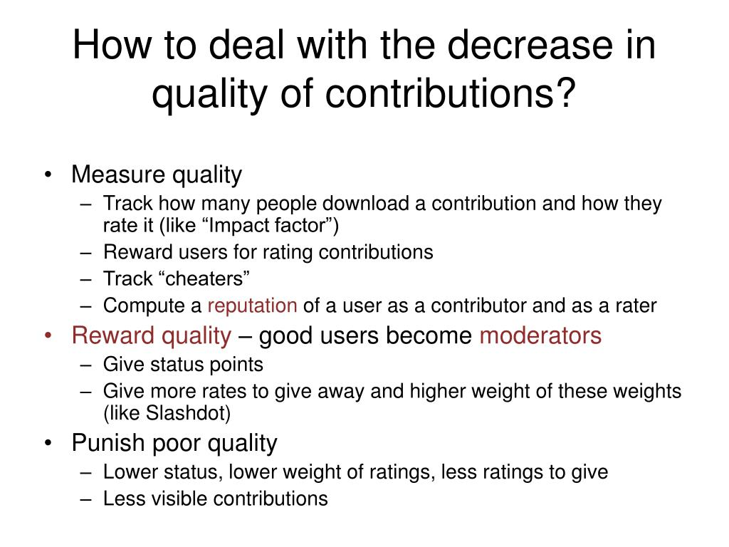 How to deal with the decrease in quality of contributions?