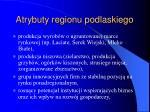 atrybuty regionu podlaskiego17