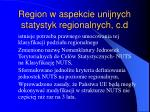 region w aspekcie unijnych statystyk regionalnych c d10