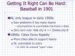 getting it right can be hard baseball in 1901