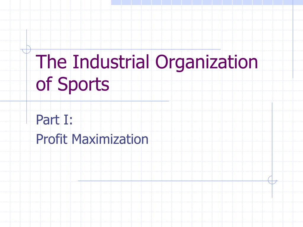 the industrial organization of sports l.