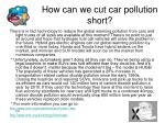 how can we cut car pollution short