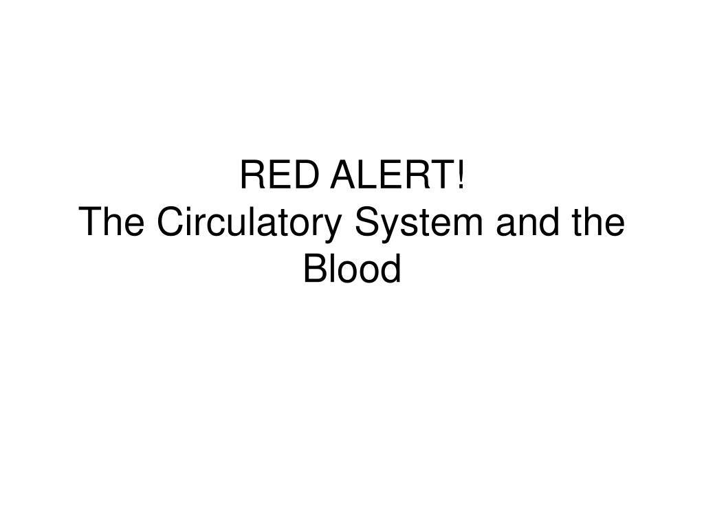 red alert the circulatory system and the blood l.