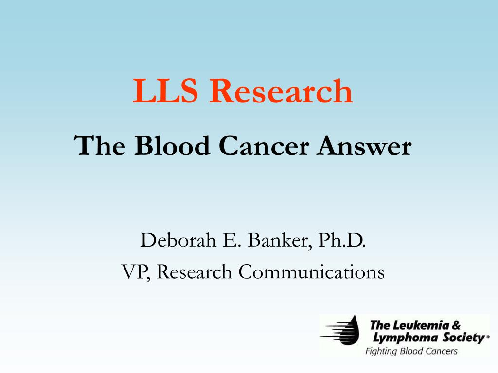 lls research the blood cancer answer l.