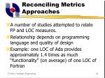 reconciling metrics approaches