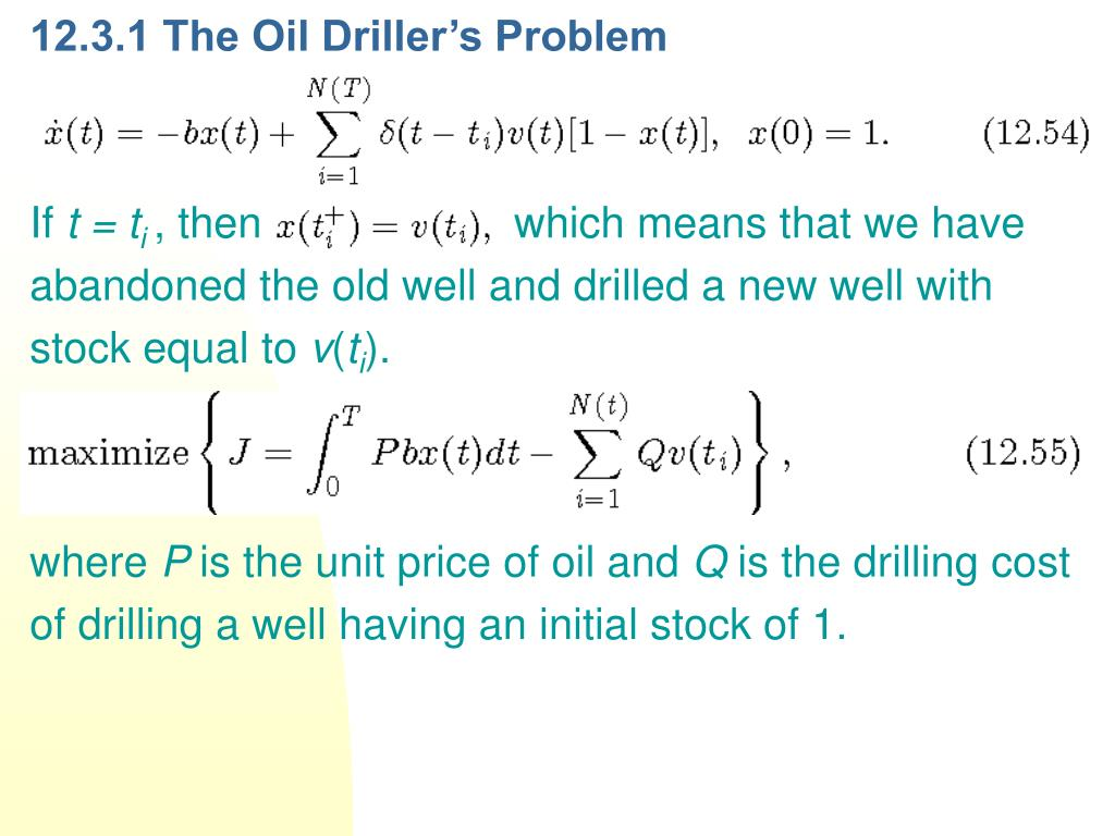 12.3.1 The Oil Driller's Problem