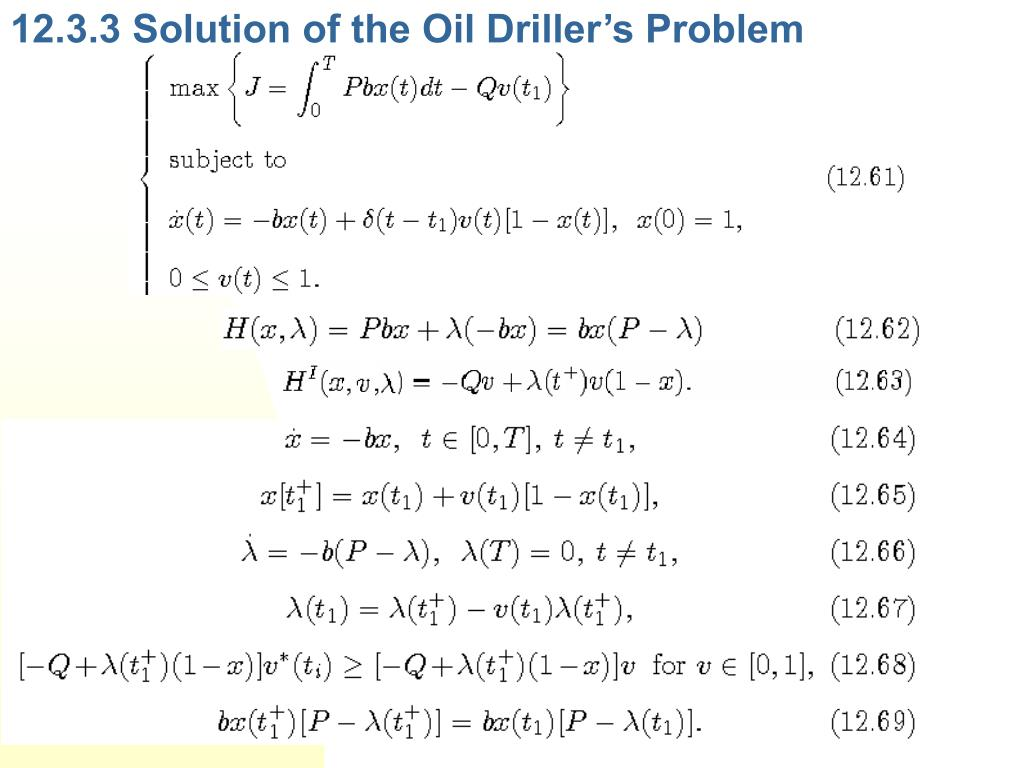 12.3.3 Solution of the Oil Driller's Problem