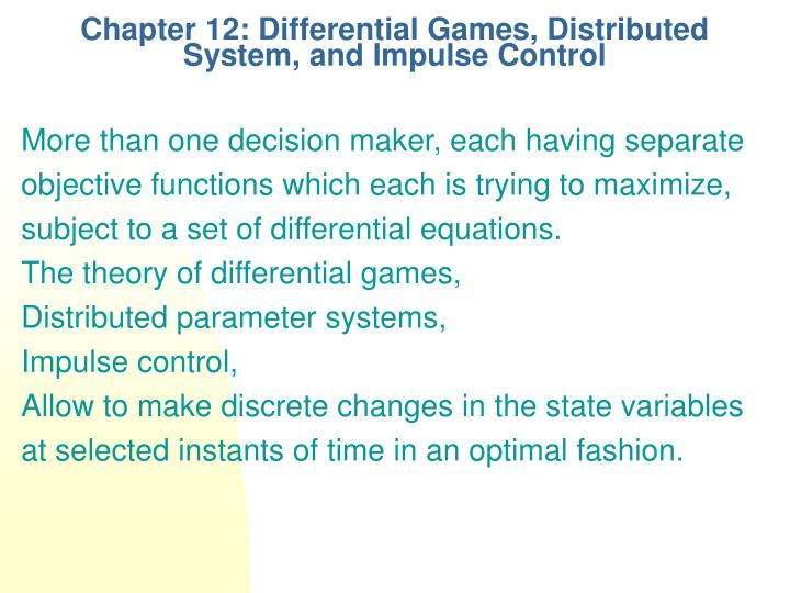 Chapter 12 differential games distributed system and impulse control