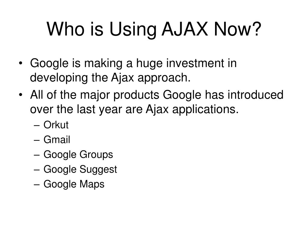 Who is Using AJAX Now?