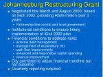 johannesburg restructuring grant