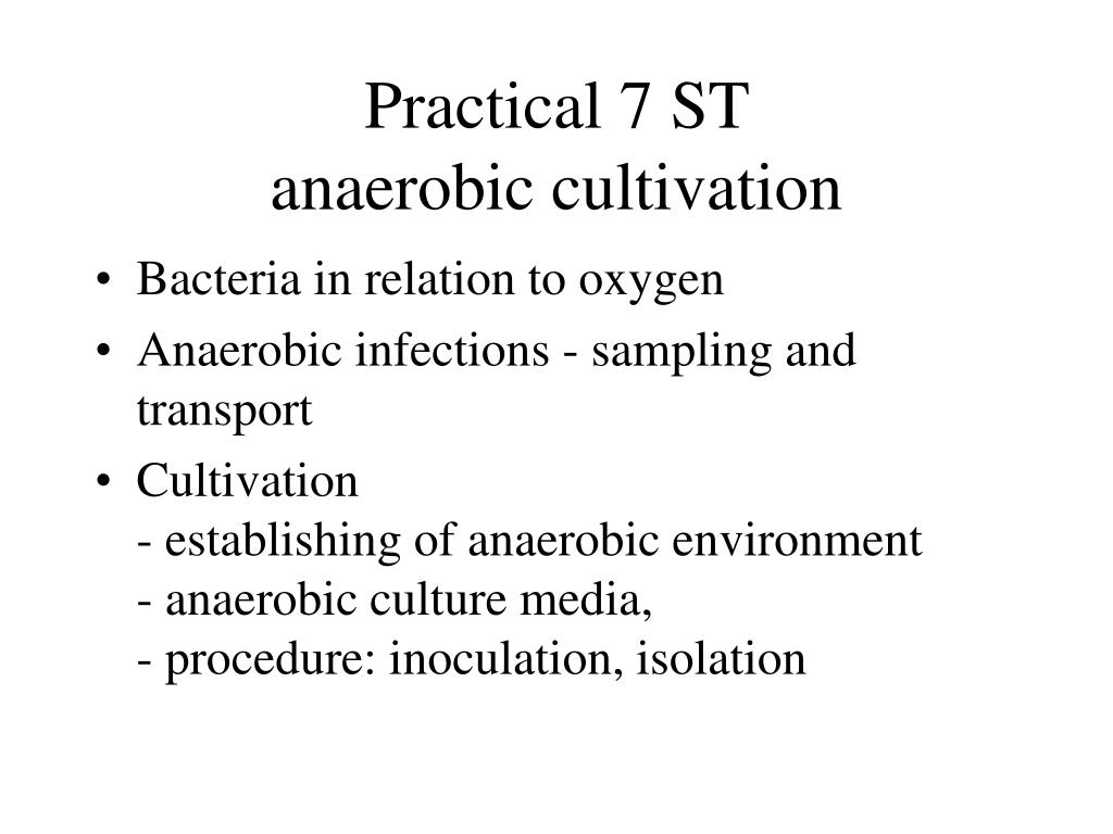 practical 7 st anaerobic cultivation l.