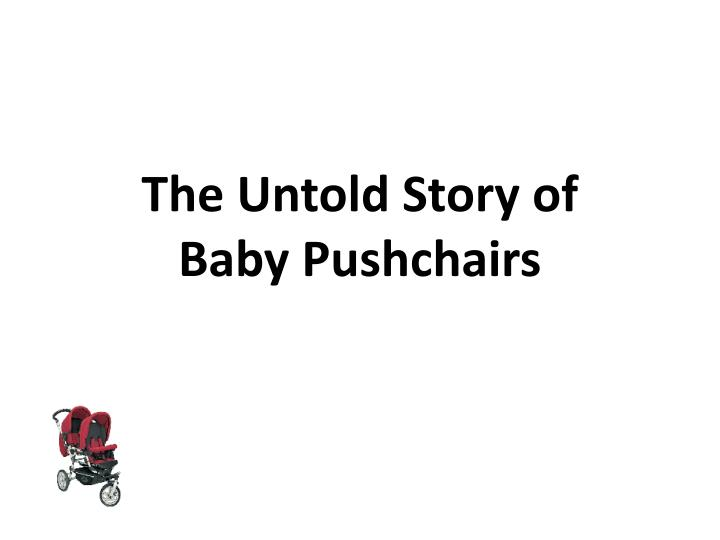 The untold story of baby pushchairs