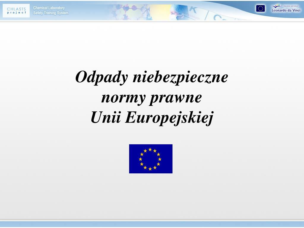 odpady niebezpieczne normy prawne unii europejskiej l.