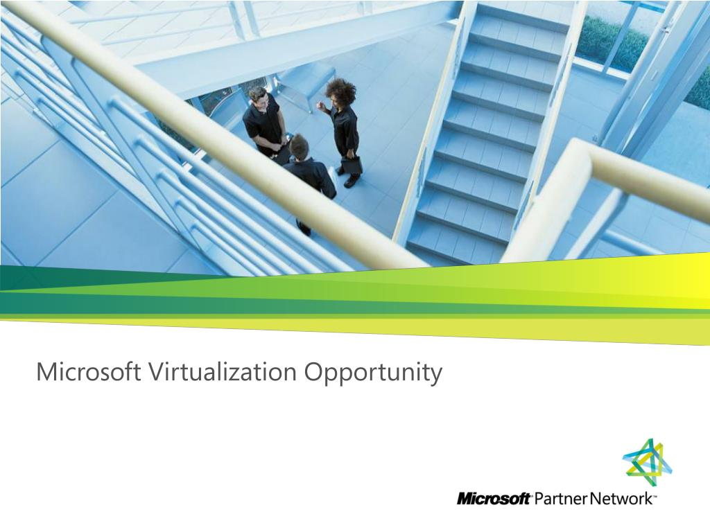 microsoft virtualization opportunity l.