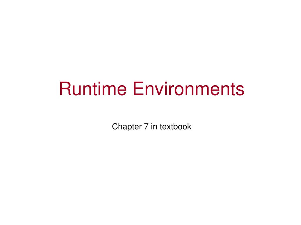 runtime environments chapter 7 in textbook l.