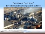 but it is not real time results from recent explosion and fire