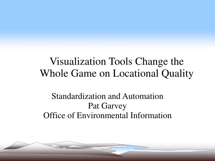 visualization tools change the whole game on locational quality n.