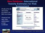 new database international toxicity estimates for risk assessment