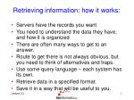 retrieving information how it works