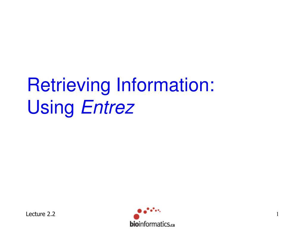 retrieving information using entrez l.