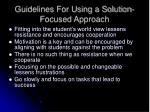 guidelines for using a solution focused approach8