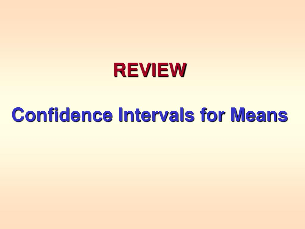 review confidence intervals for means l.