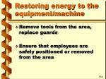 restoring energy to the equipment machine