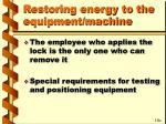 restoring energy to the equipment machine16