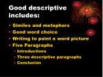 good descriptive includes