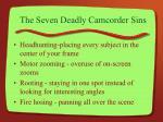 the seven deadly camcorder sins