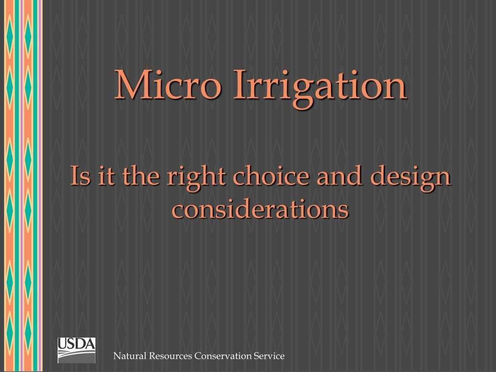 micro irrigation is it the right choice and design considerations l.