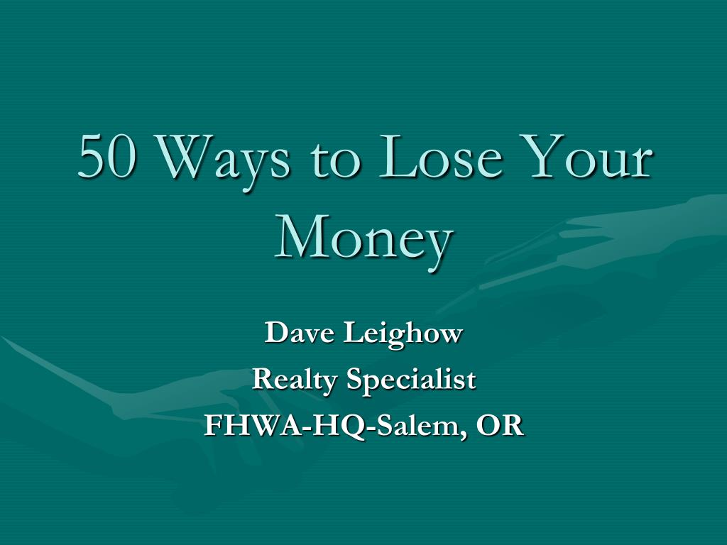 50 ways to lose your money l.