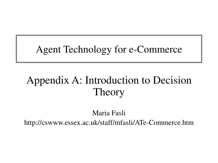 Agent technology for e commerce