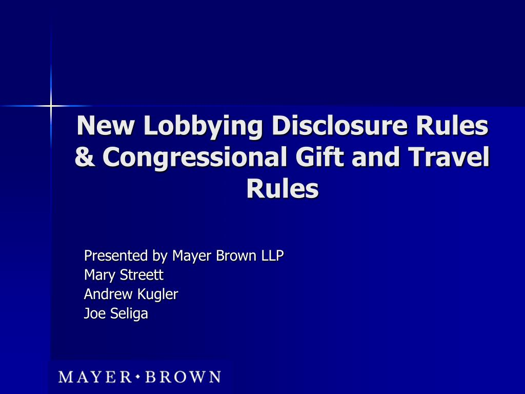 New Lobbying Disclosure Rules & Congressional Gift and Travel Rules