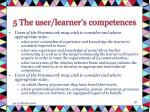 5 the user learner s competences