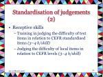 standardisation of judgements 2