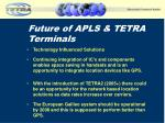 future of apls tetra terminals