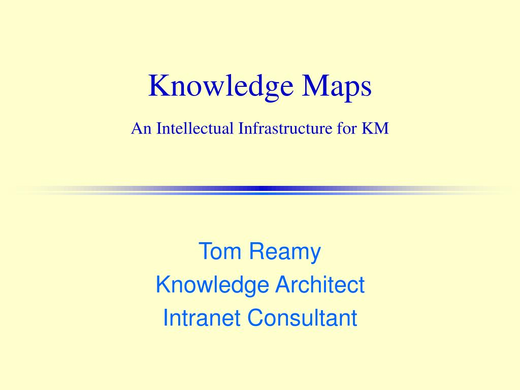 knowledge maps an intellectual infrastructure for km l.