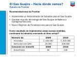 el gas guajira hacia d nde vamos estudio de frontier