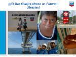 el gas guajira ofrece un futuro gracias