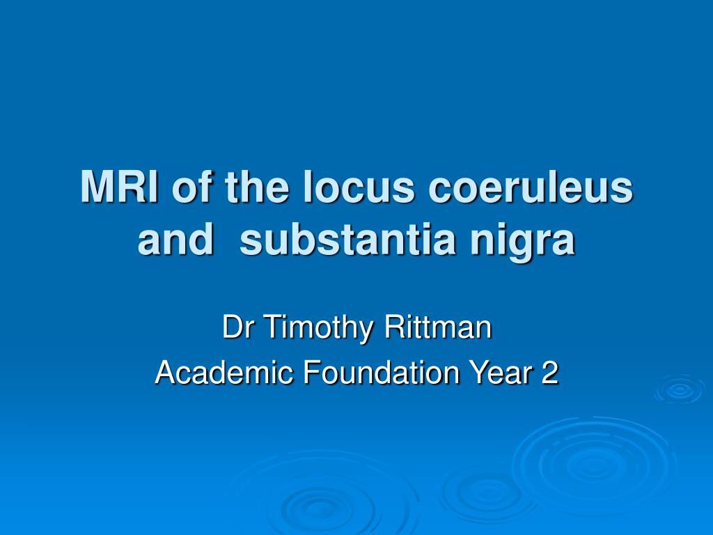mri of the locus coeruleus and substantia nigra l.