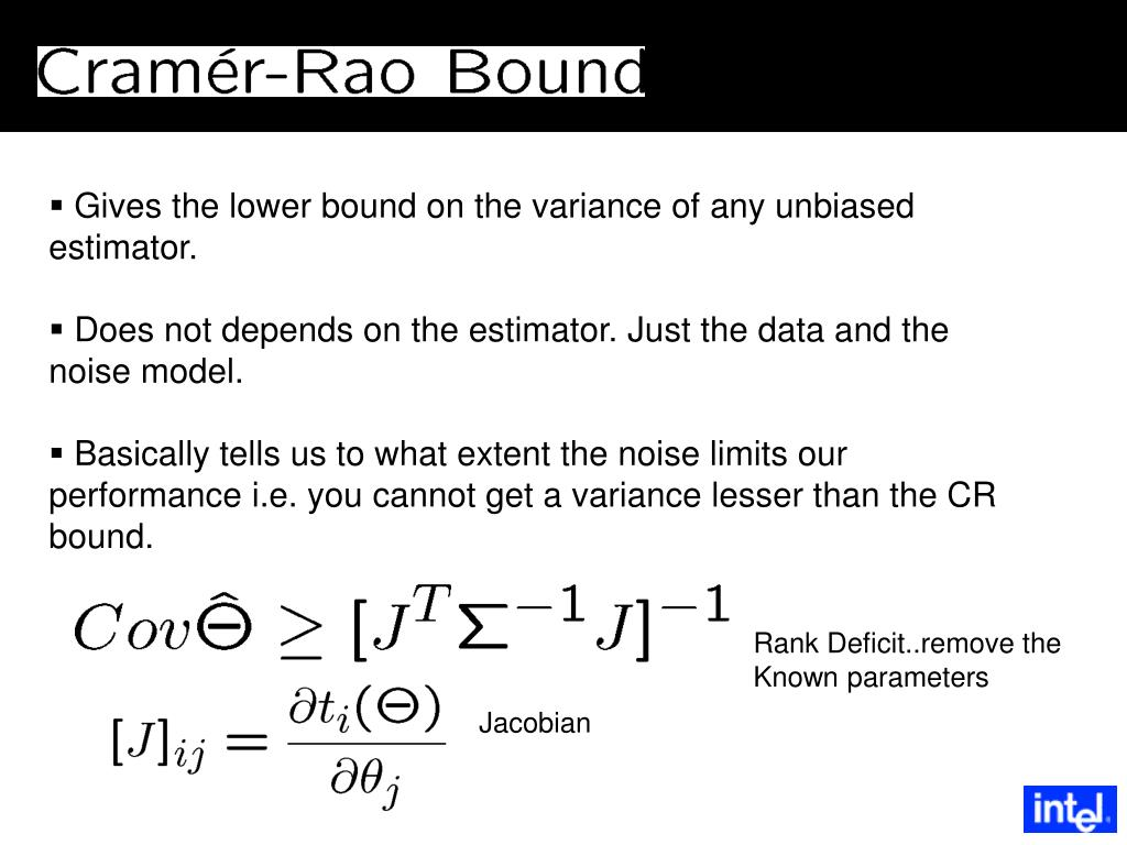 Gives the lower bound on the variance of any unbiased estimator.