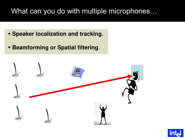 What can you do with multiple microphones