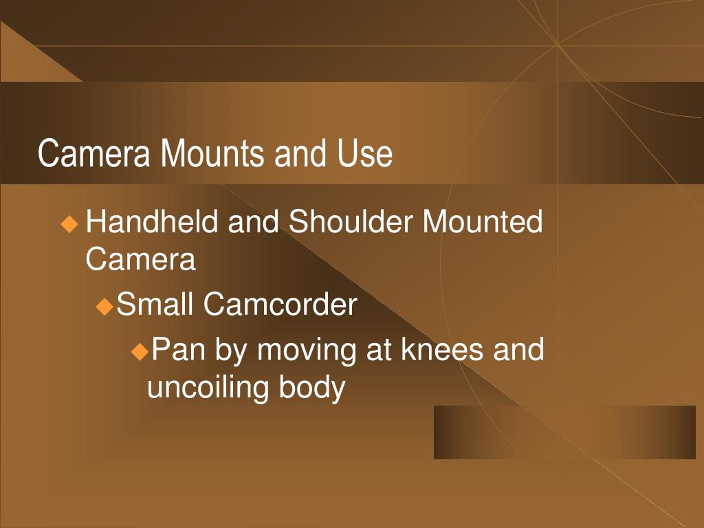 Camera Mounts and Use