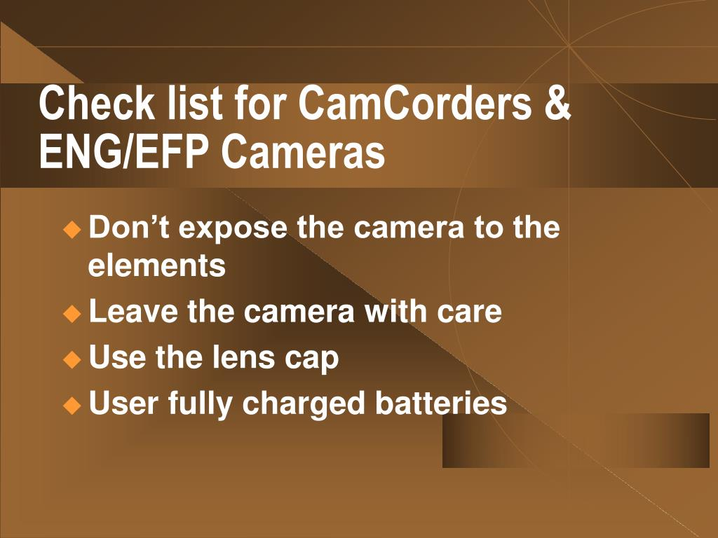 Check list for CamCorders & ENG/EFP Cameras