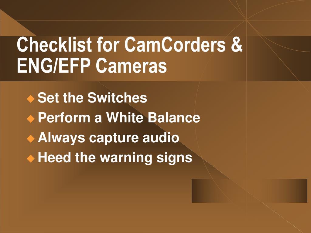 Checklist for CamCorders & ENG/EFP Cameras